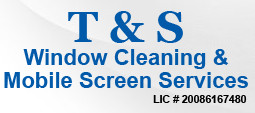 T&S Window Cleaning & Mobile Screen Services