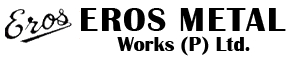Eros Metal Works (P) Ltd.